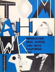 Page 7, 1957 Edition, Birmingham High School - Tomahawk Yearbook (Van Nuys, CA) online yearbook collection