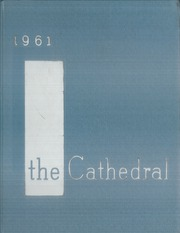 Page 1, 1961 Edition, Cathedral Girls High School - Cathedral Yearbook (San Diego, CA) online yearbook collection