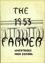 Page 5, 1953 Edition, Wheat Ridge High School - Agrarian Yearbook (Wheat Ridge, CO) online yearbook collection