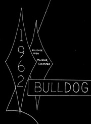 Page 7, 1962 Edition, Palisade High School - Bulldog Yearbook (Palisade, CO) online yearbook collection