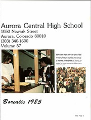 Page 5, 1985 Edition, Aurora Central High School - Borealis Yearbook (Aurora, CO) online yearbook collection