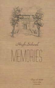 1939 Edition, Canon City High School - Nonac Regit Yearbook (Canon City, CO)