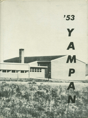 1953 Edition, Yampa Union High School - Silver Tip Yearbook (Yampa, CO)