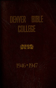 Page 1, 1947 Edition, Denver Bible College - Scroll Yearbook (Denver, CO) online yearbook collection