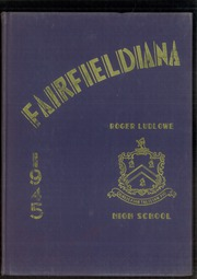 1945 Edition, Roger Ludlowe High School - Fairfieldiana Yearbook (Fairfield, CT)