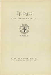 Page 7, 1939 Edition, University of St Joseph - Epilogue Yearbook (West Hartford, CT) online yearbook collection