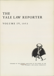 Page 5, 1953 Edition, Yale University Law School - Yale Law Reporter Yearbook (New Haven, CT) online yearbook collection