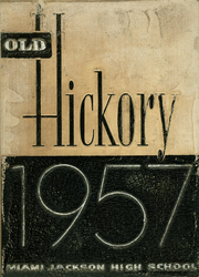 Miami Jackson High School - Old Hickory Yearbook (Miami, FL) online yearbook collection, 1957 Edition, Page 1