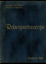 Page 1, 1966 Edition, University of Florida College of Medicine - Retrospectroscope Yearbook (Gainesville, FL) online yearbook collection