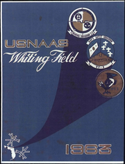 1963 Edition, US Naval Air Station - Yearbook (Whiting Field, FL)