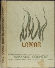 1973 Edition, Lamar Consolidated High School - Lamar Yearbook (Rosenberg, TX)