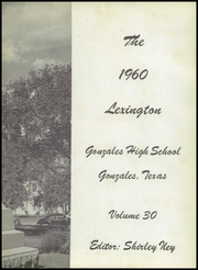Page 7, 1960 Edition, Gonzales High School - Lexington Yearbook (Gonzales, TX) online yearbook collection