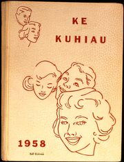 1958 Edition, Kauai High School - Ke Kuhiau Yearbook (Lihue, HI)