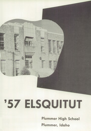 Page 7, 1957 Edition, Plummer High School - Elsquitut Yearbook (Plummer, ID) online yearbook collection