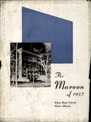 Page 6, 1957 Edition, Elgin High School - Maroon Yearbook (Elgin, IL) online yearbook collection