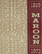 1972 Edition, Elgin High School - Maroon Yearbook (Elgin, IL)