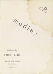 Page 5, 1938 Edition, Danville High School - Medley Yearbook (Danville, IL) online yearbook collection