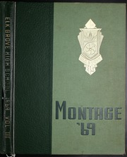 1969 Edition, Elk Grove High School - Montage Yearbook (Elk Grove Village, IL)