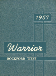 1957 Edition, West High School - Warrior Yearbook (Rockford, IL)