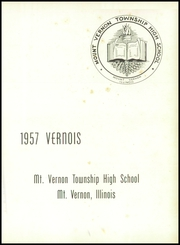 Page 5, 1957 Edition, Mount Vernon Township High School - Vernois Yearbook (Mount Vernon, IL) online yearbook collection