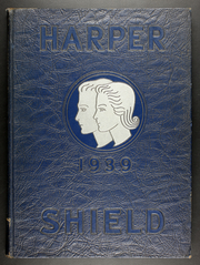 1939 Edition, Harper High School - Shield Yearbook (Chicago, IL)