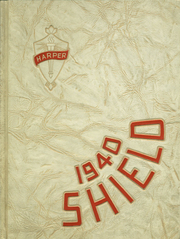 1940 Edition, Harper High School - Shield Yearbook (Chicago, IL)