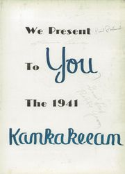 Page 7, 1941 Edition, Kankakee High School - Kankakeean Yearbook (Kankakee, IL) online yearbook collection