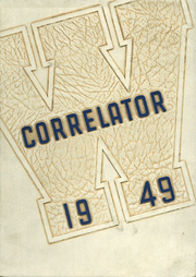 1949 Edition, Wells High School - Correlator Yearbook (Chicago, IL)