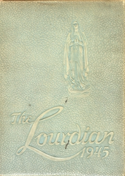 1945 Edition, Lourdes High School - Lourdian Yearbook (Chicago, IL)
