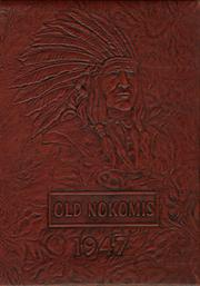 1947 Edition, Nokomis High School - Old Nokomis Yearbook (Nokomis, IL)
