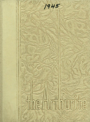 1945 Edition, Arthur Township High School - Arthurite Yearbook (Arthur, IL)