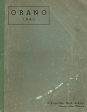 1945 Edition, Orangeville High School - Orano Yearbook (Orangeville, IL)