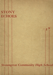 1939 Edition, Stonington High School - Echoes Yearbook (Stonington, IL)