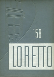 1958 Edition, Loretto High School - Lorettan Yearbook (Chicago, IL)