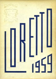 1959 Edition, Loretto High School - Lorettan Yearbook (Chicago, IL)