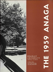 Page 9, 1959 Edition, Bradley University - Anaga Yearbook (Peoria, IL) online yearbook collection