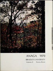 Page 5, 1970 Edition, Bradley University - Anaga Yearbook (Peoria, IL) online yearbook collection