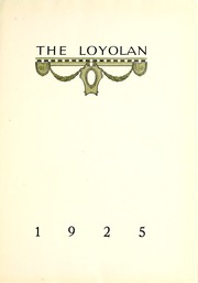 Page 5, 1925 Edition, Loyola University Chicago - Loyolan Yearbook (Chicago, IL) online yearbook collection