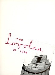 Page 9, 1938 Edition, Loyola University Chicago - Loyolan Yearbook (Chicago, IL) online yearbook collection