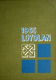 Loyola University Chicago - Loyolan Yearbook (Chicago, IL) online yearbook collection, 1965 Edition, Page 1