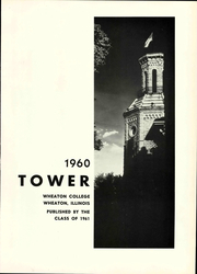 Page 7, 1960 Edition, Wheaton College - Tower Yearbook (Wheaton, IL) online yearbook collection