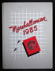 1985 Edition, Marshall High School - Marshallonian Yearbook (Marshall, IL)