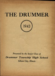 Page 5, 1943 Edition, Drummer Township High School - Drummer Yearbook (Gibson City, IL) online yearbook collection