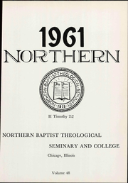 Page 7, 1961 Edition, Northern Baptist Theological Seminary - Yearbook (Lombard, IL) online yearbook collection