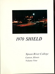 Page 5, 1970 Edition, Spoon River College - Shield Yearbook (Canton, IL) online yearbook collection