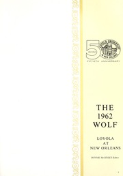 Page 5, 1962 Edition, Loyola University - Wolf Yearbook (New Orleans, LA) online yearbook collection
