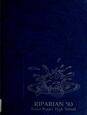1983 Edition, Broad Ripple High School - Riparian Yearbook (Indianapolis, IN)