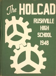 1948 Edition, Rushville High School - Holcad Yearbook (Rushville, IN)