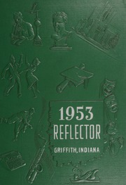 1953 Edition, Griffith High School - Reflector Yearbook (Griffith, IN)