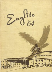 Page 1, 1964 Edition, Frankton High School - Eaglite Yearbook (Frankton, IN) online yearbook collection